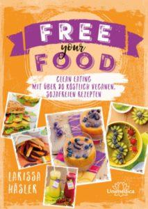 Kochbuch Free your Food vegan sojafrei ohne Zucker vegan kochen Kochbücher vegan